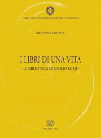 I LIBRI DI UNA VITA - LA BIBLIOTECA DI EMILIO LUSSU - GIOVANNA GRANATA