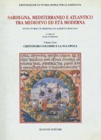 SARDEGNA, MEDITERRANEO E ATLANTICO TRA MEDIOEVO E ETA' MODERNA VOL. III - ALBERTO BOSCOLO