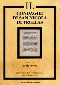 IL CONDAGHE DI SAN NICOLA DI TRULLAS - PAOLO MERCI