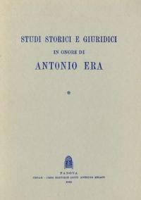 STUDI STORICI E GIURIDICI IN ONORE DI ANTONIO ERA