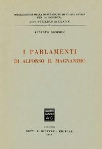 I PARLAMENTI DI ALFONSO IL MAGNANIMO - ALBERTO BOSCOLO