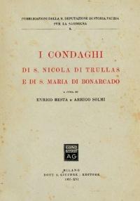 I CONDAGHI DI S. NICOLA DI TRULLAS E DI SANTA MARIA DI BONARCADO - ENRICO BESTA e ARRIGO SOLMI
