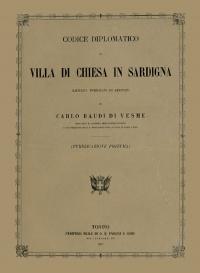 CODICE DIPLOMATICO DI VILLA DI CHIESA IN SARDEGNA - CARLO BAUDI DI VESME