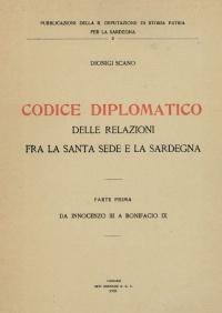 CODICE DIPLOMATICO DELLE RELAZIONI TRA SANTA SEDE E LA SARDEGNA PARTE I - DIONIGI SCANO