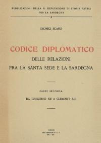 CODICE DIPLOMATICO DELLE RELAZIONI TRA SANTA SEDE E LA SARDEGNA PARTE II - DIONIGI SCANO