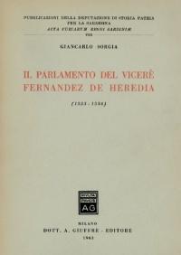 IL PARLAMENTO DEL VICERE' FERNANDEZ DE HEREDIA - GIANCARLO SORGIA