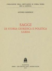 SAGGI DI STORIA GIURIDICA E POLITICA SARDA - ANTONIO MARONGIU